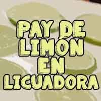 Pay de limón frío hecho en licuadora
